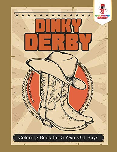 Dinky Derby : Coloring Book for 5 Year Old Boys, Bandit 9780
