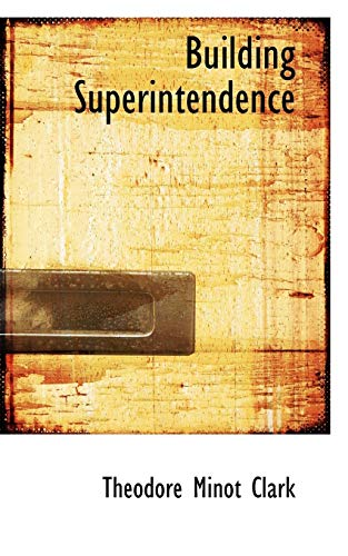 Building-Superintendence-by-Clark-Minot-New-9780559294006-Fast-Free-Shipping
