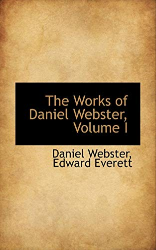 The-Works-of-Daniel-Webster-Volume-I-Webster-Daniel-9780559536137-New