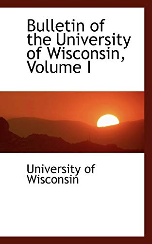 Bulletin-of-the-University-of-Wisconsin-Volume-I-by-Wisconsin-of-New
