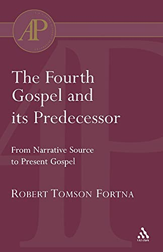 The-Fourth-Gospel-and-its-Predecessor-Fortna-Robert-9780567080691-New