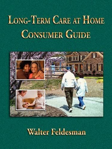 Long-term-Care-at-Home-Consumer-Guide-Feldesman-Walter-9780578015651-New