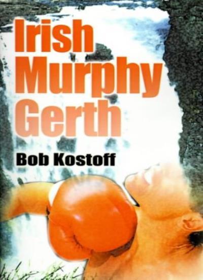 Irish-Murphy-Gerth-by-Kostoff-Bob-New-9780595169368-Fast-Free-Shipping