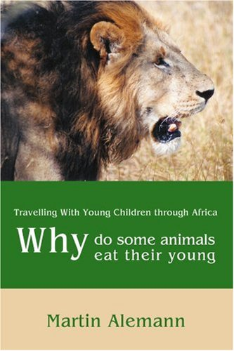 Why-Do-Some-Animals-Eat-Their-Young-Travelling-Alemann-Martin