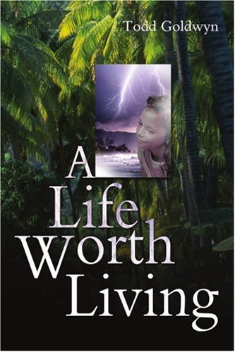 A-Life-Worth-Living-by-Goldwyn-Todd-New-9780595308392-Fast-Free-Shipping