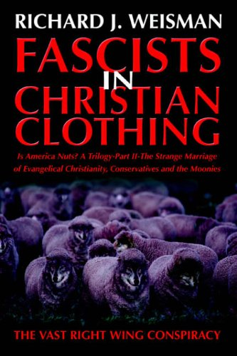 Fascists in Christian Clothing:The Vast Right Wing Conspiracy