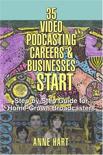 35 Video Podcasting Careers and Businesses to Start:Step-by-Step Guide for Home