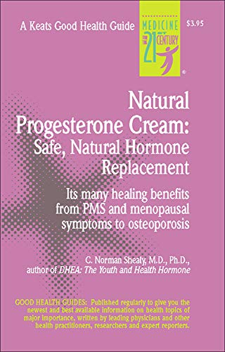 Natural Progesterone Cream: Safe, Natural Hormo, Shealy, C..