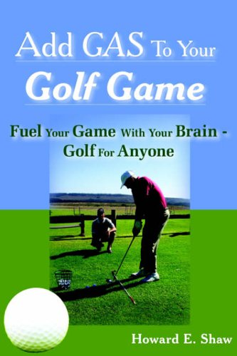 Add GAS To Your Golf Game: Fuel Your Game With Your Brain - Golf For Anyone