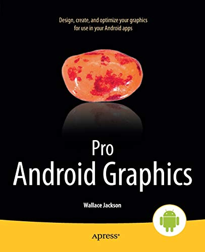 Pro Android Graphics by Jackson, Wallace  New 9781430257851