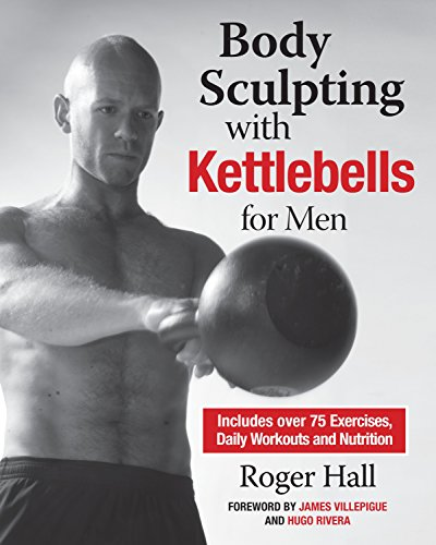 Body Sculpting with Kettlebells for Men : Over , Hall..