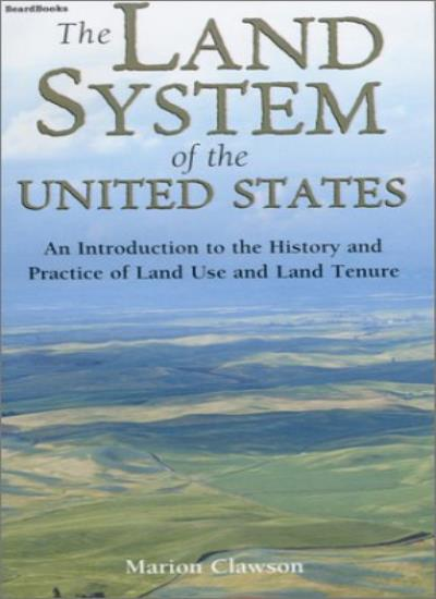 The Land System of the United States: An Introduction to the History and Practi
