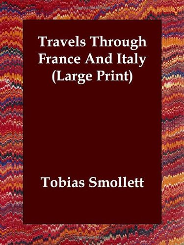 Travels Through France And Italy (Large Print)