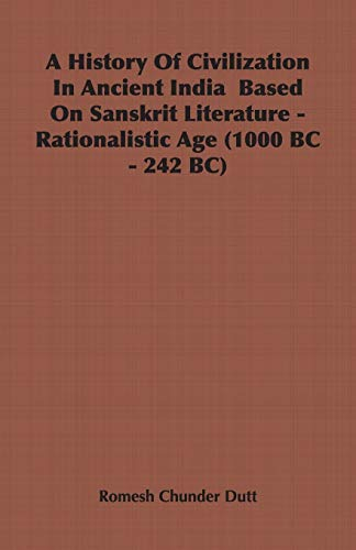 A History Of Civilization In Ancient India  Based On Sanskrit Literature - Rati