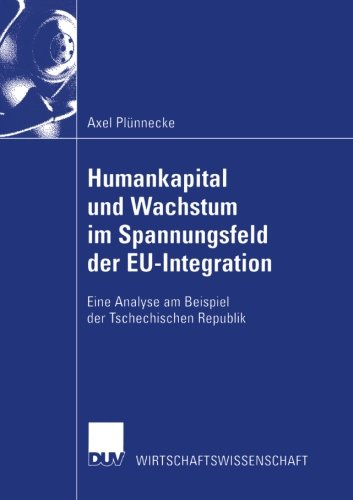 Humankapital und Wachstum im Spannungsfeld der EU-Integration : Eine Analyse am