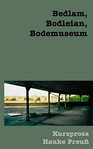 Bedlam-Bodleian-Bodemuseum-Preu-Hauke-9783837018240-Fast-Free-Shipping