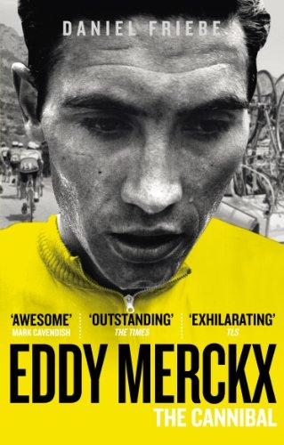 Eddy-Merckx-The-Cannibal-By-Daniel-Friebe-9780091943165