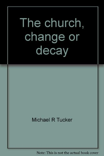 The-church-change-or-decay-By-Michael-R-Tucker