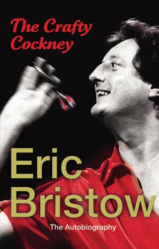 Eric-Bristow-The-Autobiography-The-Crafty-c-ckney-By-Eric-Bristow