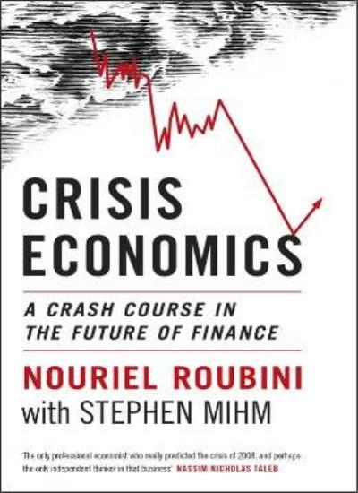 Crisis-Economics-A-Crash-Course-in-the-Future-of-Finance-By-No-9781846142871