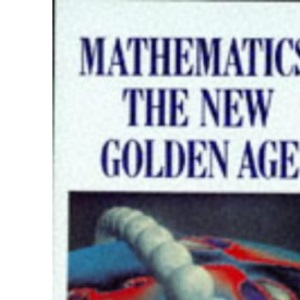 Mathematics: The New Golden Age (Penguin Press Science)