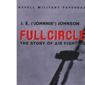 Full Circle: The Story of Air Fighting (Cassell Military Paperbacks)