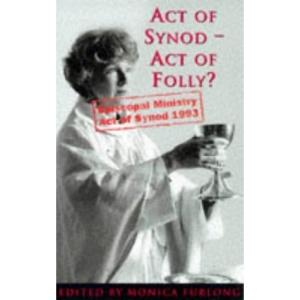 Act of Synod, Act of Folly?