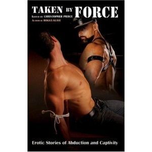 Taken By Force: Erotic Stories of Abduction and Captivity
