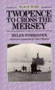 Collins Drama - Twopence to Cross the Mersey: Play (Plays plus)