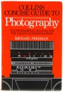 Collins Concise Guide to Photography-The Professional Manual for the Amateur Photographer