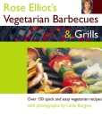 Rose Elliot's Vegetarian Barbecues and Grills