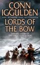 Lords of the Bow (Conqueror, Book 2) (Conqueror 2)