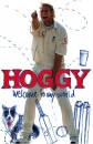 Hoggy: Welcome to My World: The Peculiar World of Matthew Hoggard