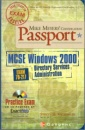 Mike Meyers' MCSE Windows 2000 Directory Services Administration Certification Passport (exam 70-217)