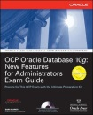 OCP Oracle Database 10g: New Features for Administrators Exam Guide (Osborne Oracle Press Series)