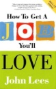 How to Get a Job You'll Love 2011-2012 Edition