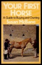 Your First Horse: A Guide to Buying and Owning