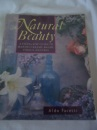 Natural Beauty: Step-by-step Way to Making Creams, Balms, Tonics and Oils