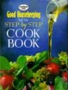 Good Housekeeping New Step-by-step Cook Book (Good Housekeeping Cookery Club)