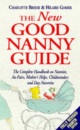 The New Good Nanny Guide: Complete Handbook on Nannies, Au Pairs, Mother's Helps, Childminders and Other Childcare Options