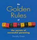 The Golden Rules of Parenting: The Secrets of Successful Parenting