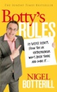 Botty's Rules: 29 Success Secrets From the UK Entrepreneur Who's Been There and Done it…