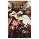 The Sixth Wife Jean Plaidy