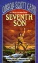 Seventh Son: Tales of Alvin maker, book 1 (The Tales of Alvin Maker)