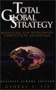 Total Global Strategy: Business School Edition: Managing for World Wide Competitive Advantage