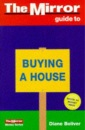 The Mirror Guide to Buying a House (The Mirror money guides)