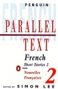French short stories: Nouvelles Francaises: Volume 2 (Penguin Parallel Text Series): v. 2