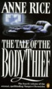 The Tale of the Body Thief (Vampire Chronicles 4)