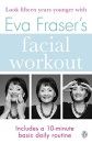 Eva Fraser's Facial Workout (Penguin Health Care & Fitness)