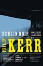 Berlin Noir ('March Violets', 'The Pale Criminal' and 'A German Requiem') (Penguin Crime/Mystery)